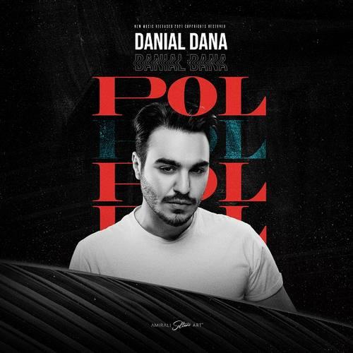 دانلود موزیک جدید دانیال دانا پول