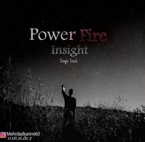 دانلود موزیک جدید Power Fire Insight